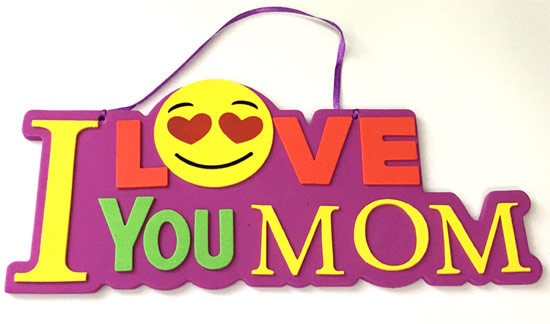 I Love You Mom Emoji Foam Sign - Mom Gifts - Santa Shop Gifts