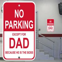 No Parking Except Dad Metal Sign